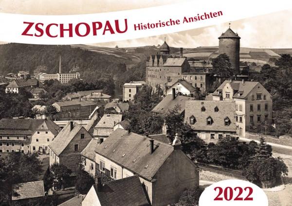 """Kalender 2022 - """"Zschopau - Historische Ansichten"""""""